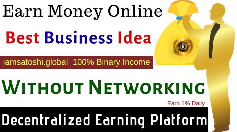 Earn Money Online  Best Business Idea   Without Networking   Iamsatoshi.global Decentralized Earning 1