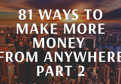 81 LEGIT WAYS TO MAKE MONEY, Passive and active Income ideas – How To Make Money anywhere part 2