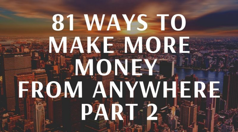 81 LEGIT WAYS TO MAKE MONEY, Passive and active Income ideas - How To Make Money anywhere part 2 8