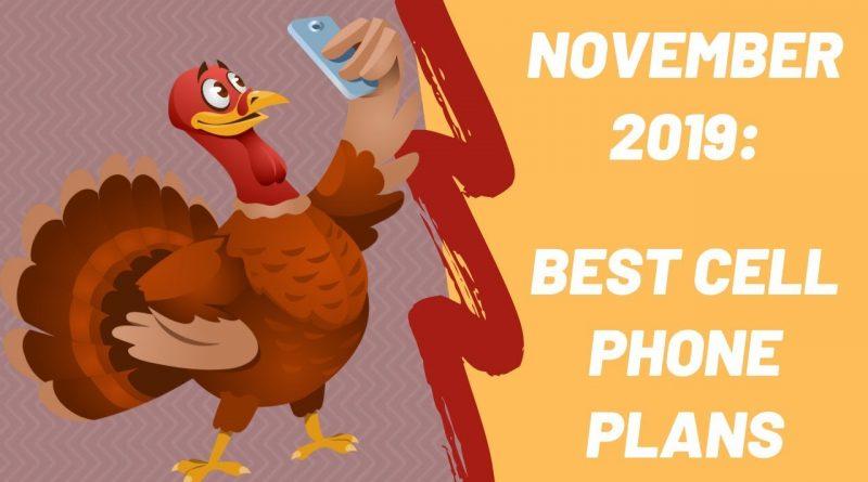 November 2019: Best Cell Phone Plans! 3