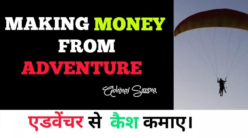 Making Money From Adventure | New Business idea. 1