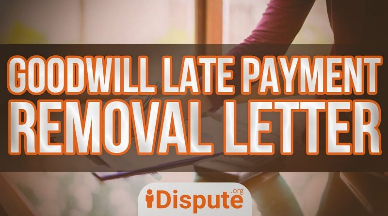 HOW TO WRITE A GOODWILL LETTER TO REMOVE LATE PAYMENTS, SEND TO THE CREDITOR - iDispute.org 1