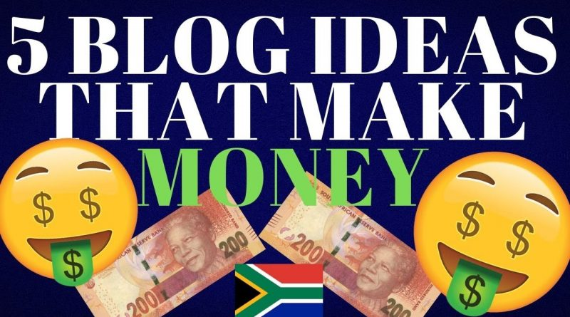 Top 5 Blog Ideas That Make Money Part 1   Make Money Online In South Africa 7