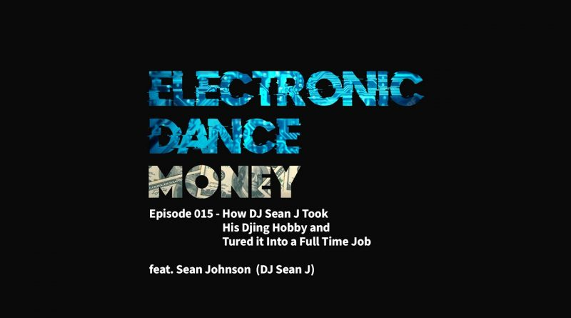 EDM Episode 015 - How DJ Sean J Took His DJing Hobby and Turned it Into a Full Time Job 7