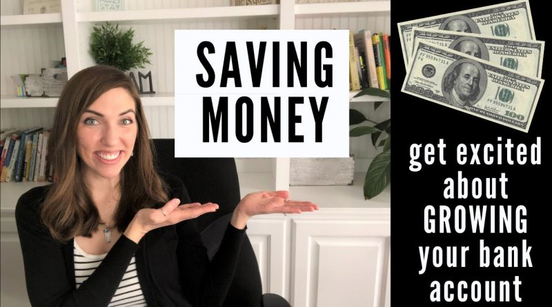 SAVING MONEY: Get excited about GROWING YOUR BANK ACCOUNT 6