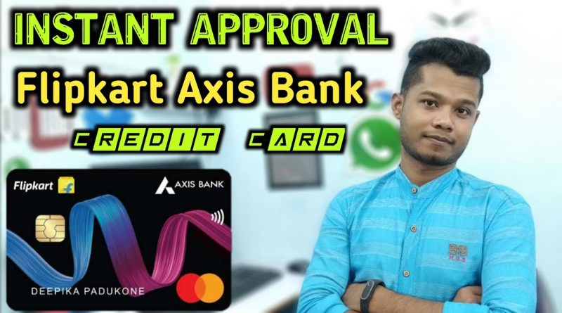 Apply Flipkart Axis Bank Credit Card Instant Approval 5