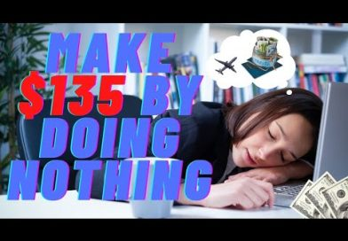 Make $135 By Doing Nothing. 🔥🔥   Make Money Online 2021
