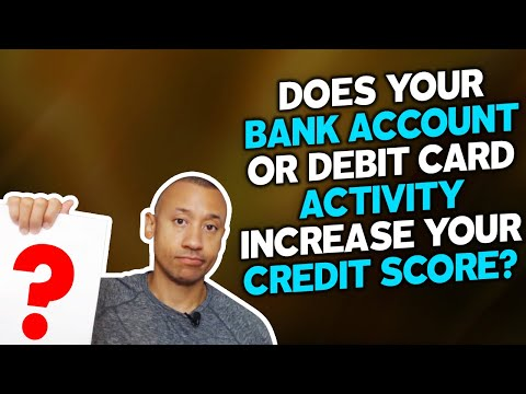 Does Bank Account Or Debit Card Activity Increase Your Credit Score? | Improve Your Credit Report? 10